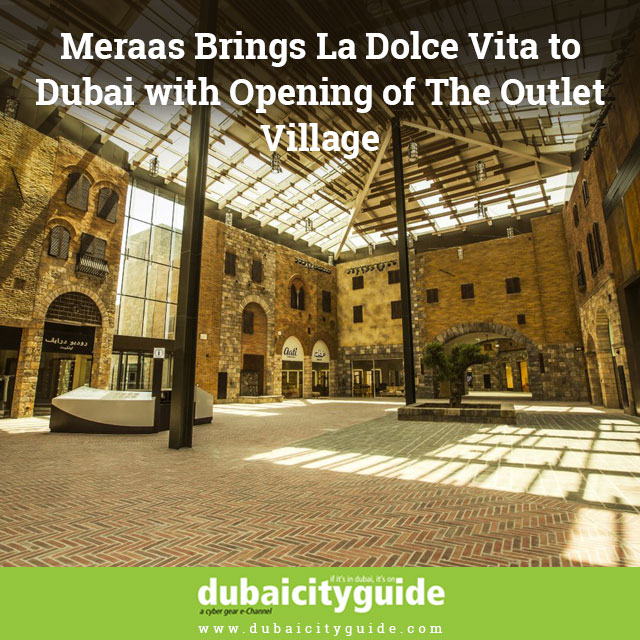 Meraas Brings La Dolce Vita to Dubai with Opening of The Outlet Village 1