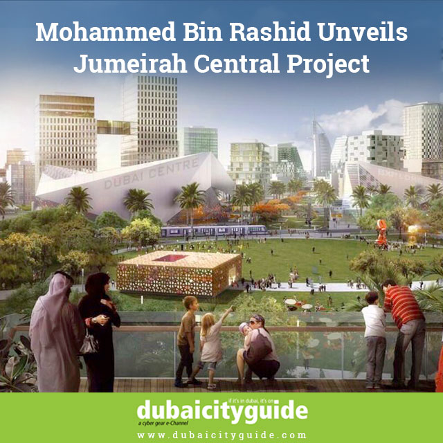Mohammed Bin Rashid unveils Jumeirah Central project 2