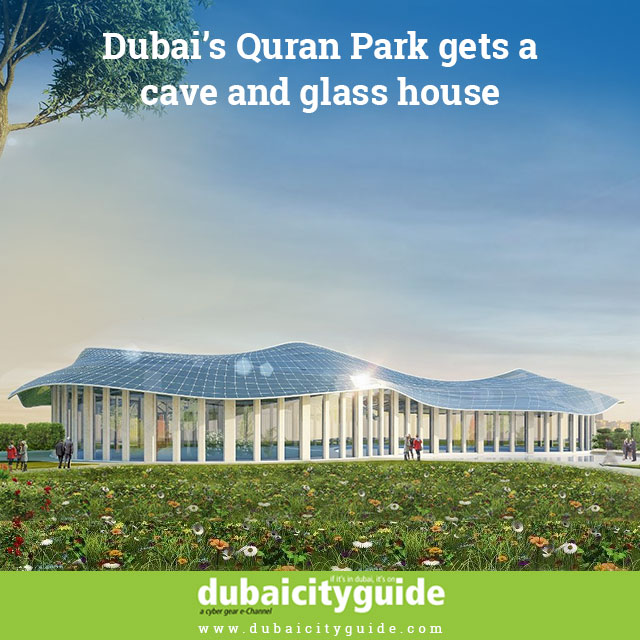 Dubai's Quran Park gets a cave and glass house