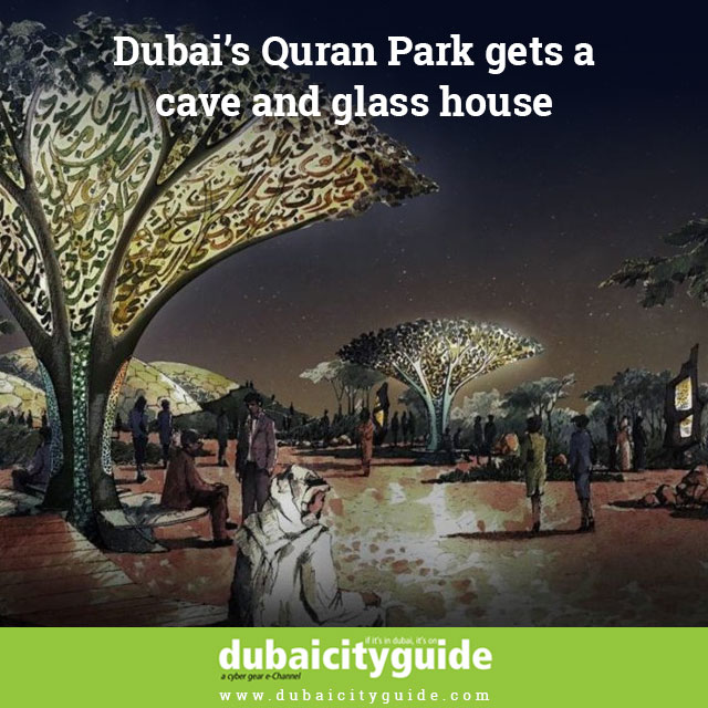 Dubai's Quran Park gets a cave and glass house 2
