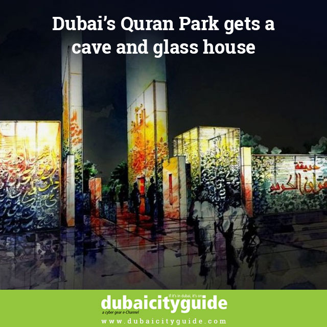 Dubai's Quran Park gets a cave and glass house 3
